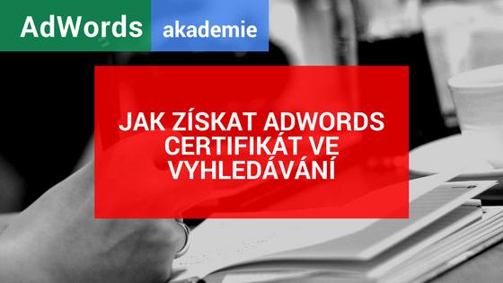 AdWords - Jak získat certifikát ve vyhledávácím marketingu