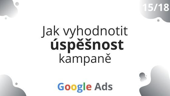 Google Ads akademie 15/18