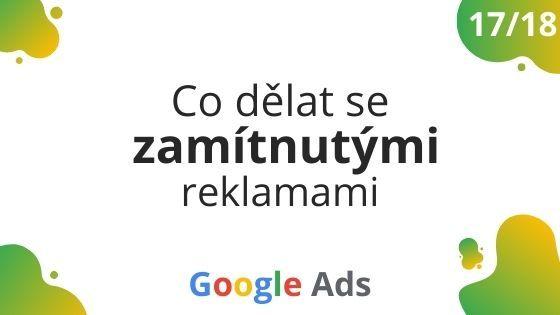 Google Ads - zamítnuté reklamy