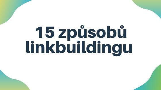 15 způsobů linkbuildingu