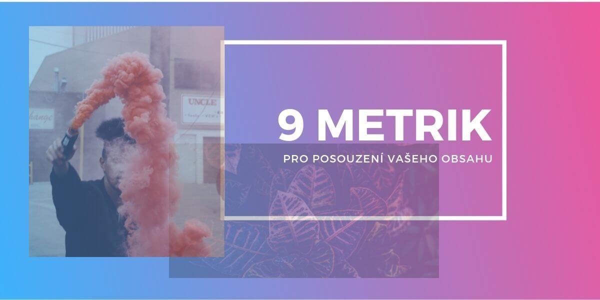 9 metrik pro posouzení kvality obsahu