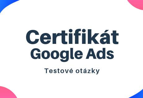 Certifikát Google Ads testové otázky (1)